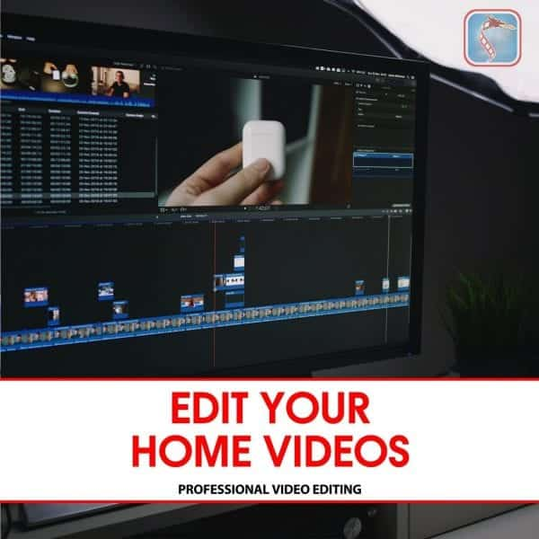 professionally edit your home videos